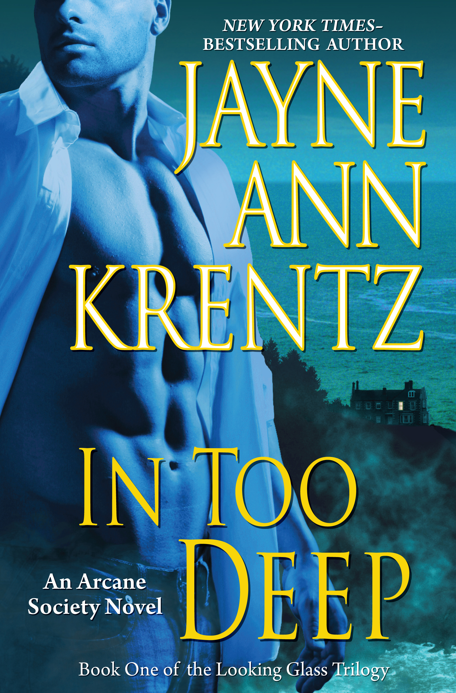 In Too Deep: Book One of the Looking Glass Trilogy By: Jayne Ann Krentz