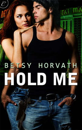 Hold Me By: Betsy Horvath