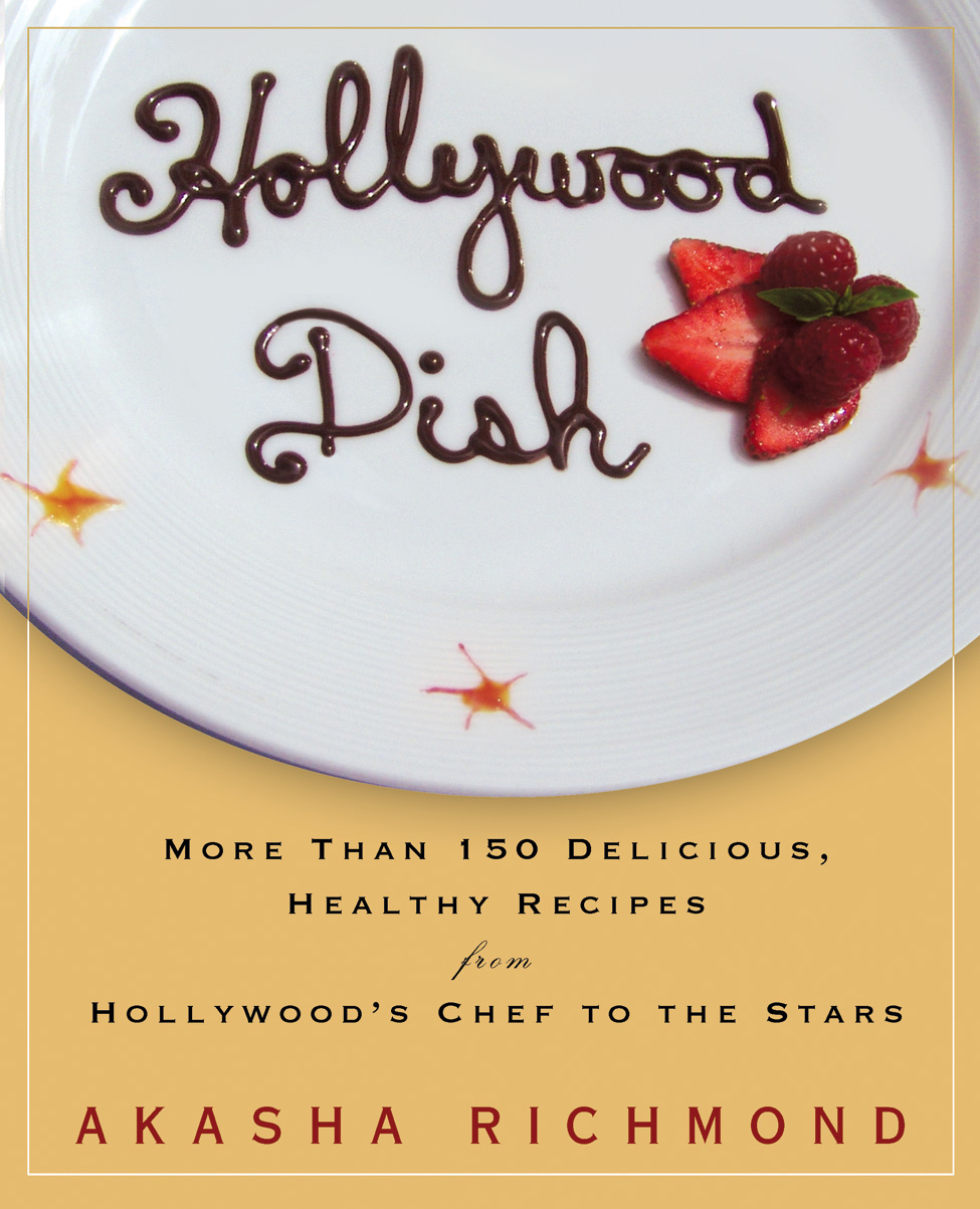 Hollywood Dish By: Akasha Richmond