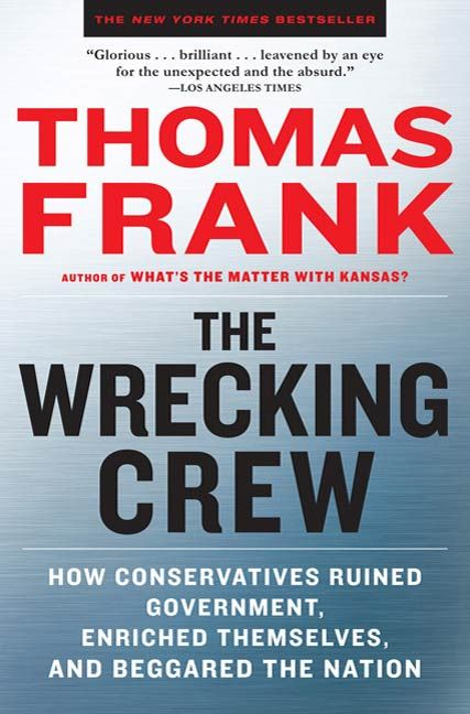 The Wrecking Crew By: Thomas Frank