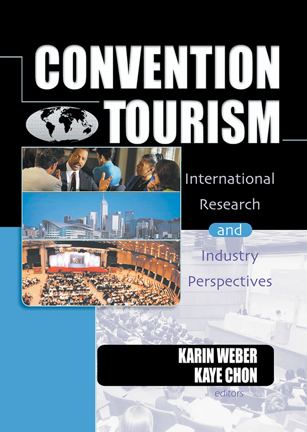 Convention Tourism International Research and Industry Perspectives