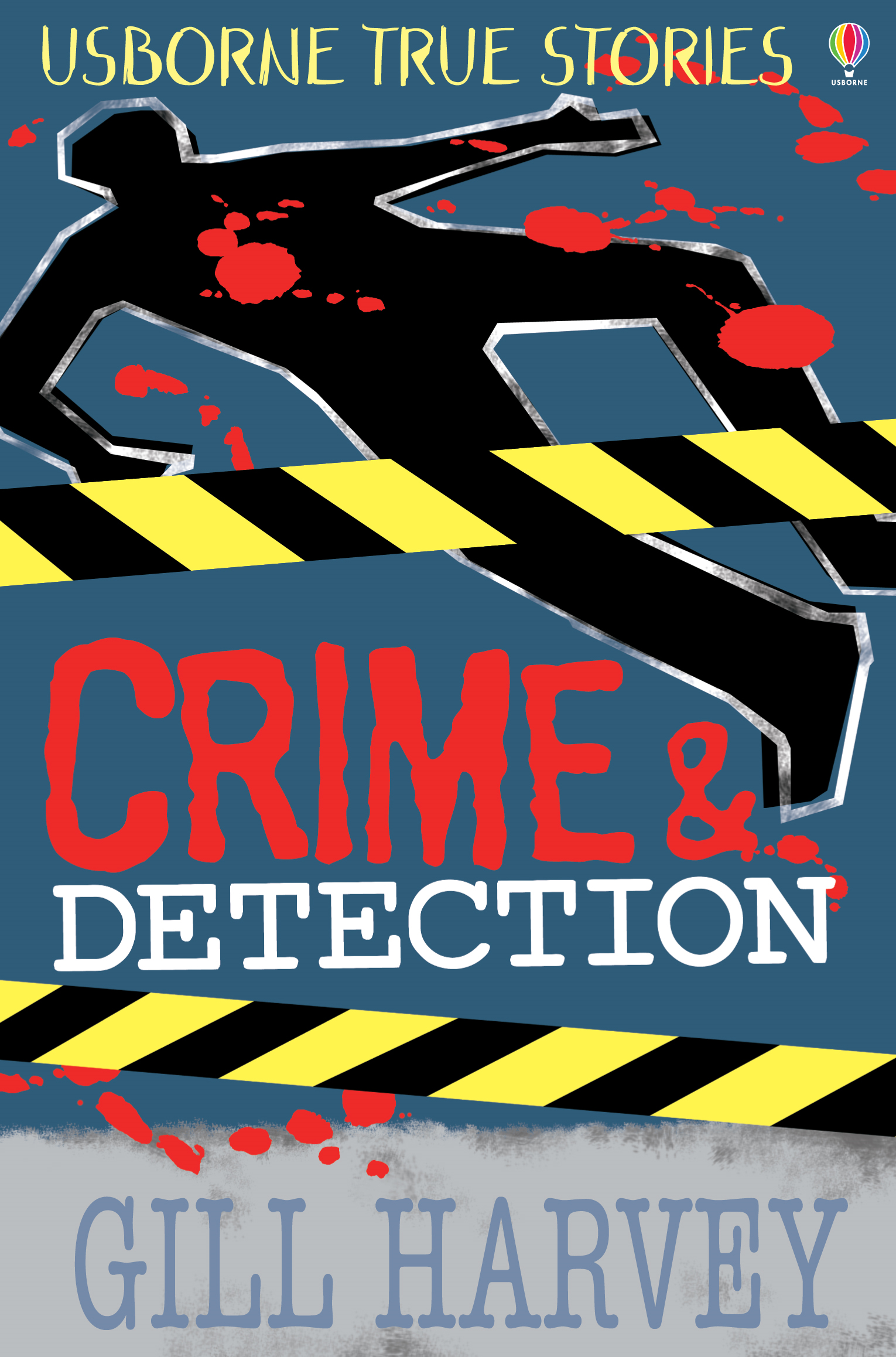 True Stories of Crime and Detection: Usborne True Stories