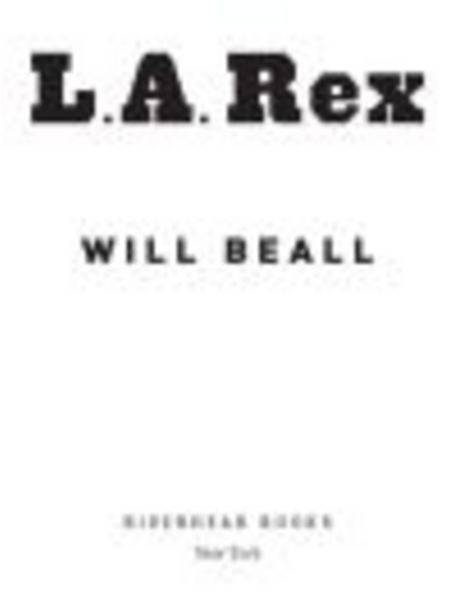 L.A. Rex By: Will Beall