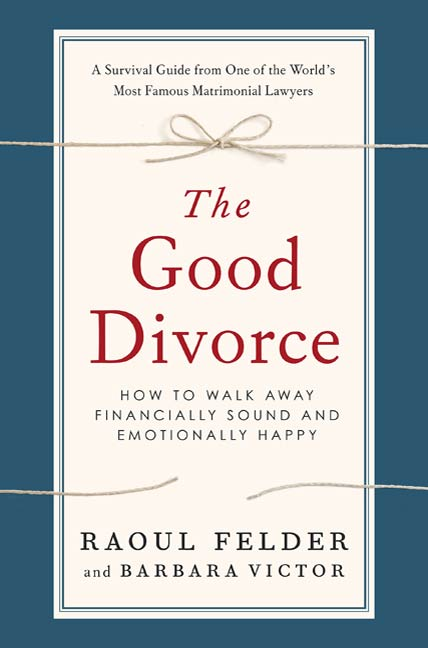 The Good Divorce By: Barbara Victor,Raoul Felder