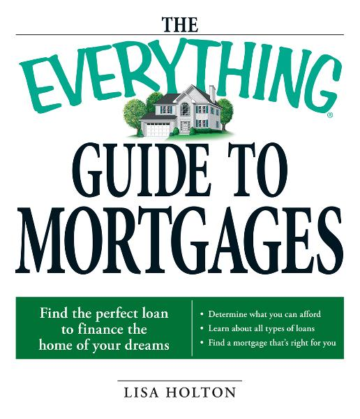 Everything Guide to Mortgages Book: Find the perfect loan to finance the home of your dreams