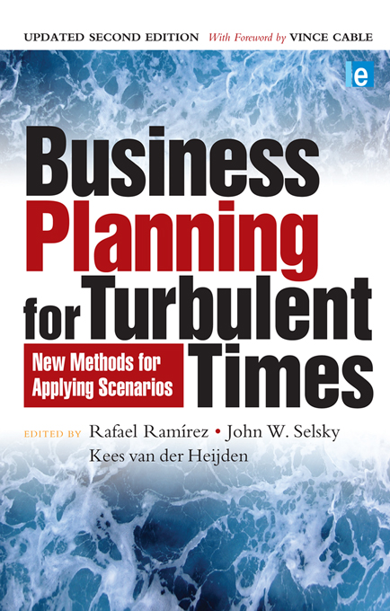 Business Planning for Turbulent Times New Methods for Applying Scenarios