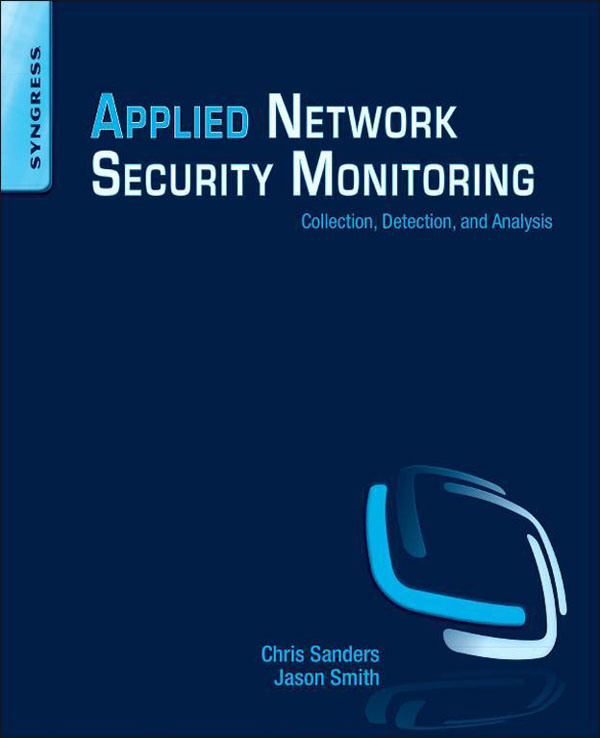 Applied Network Security Monitoring Collection,  Detection,  and Analysis