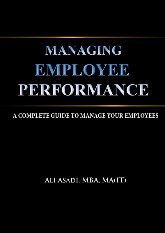 Managing Employee Performance By: Ali Asadi
