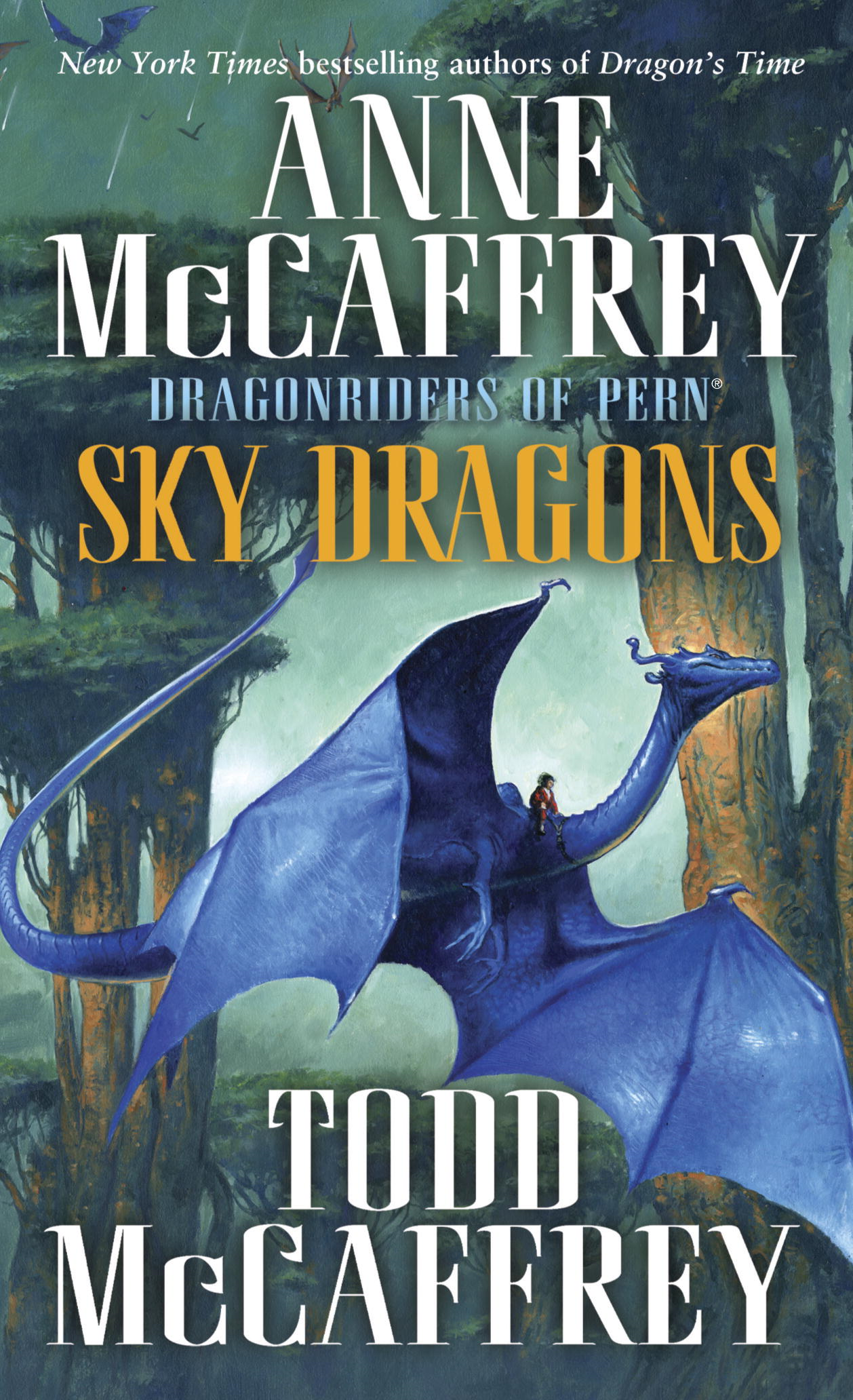 Sky Dragons: Dragonriders of Pern By: Anne McCaffrey,Todd J. McCaffrey