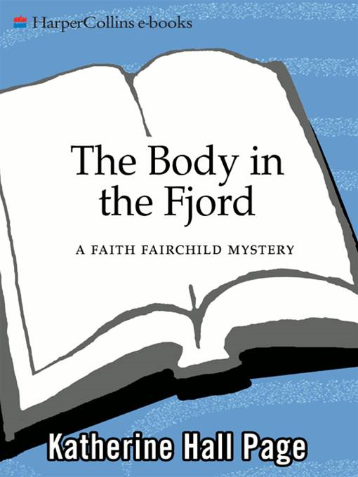 The Body in the Fjord By: Katherine Hall Page