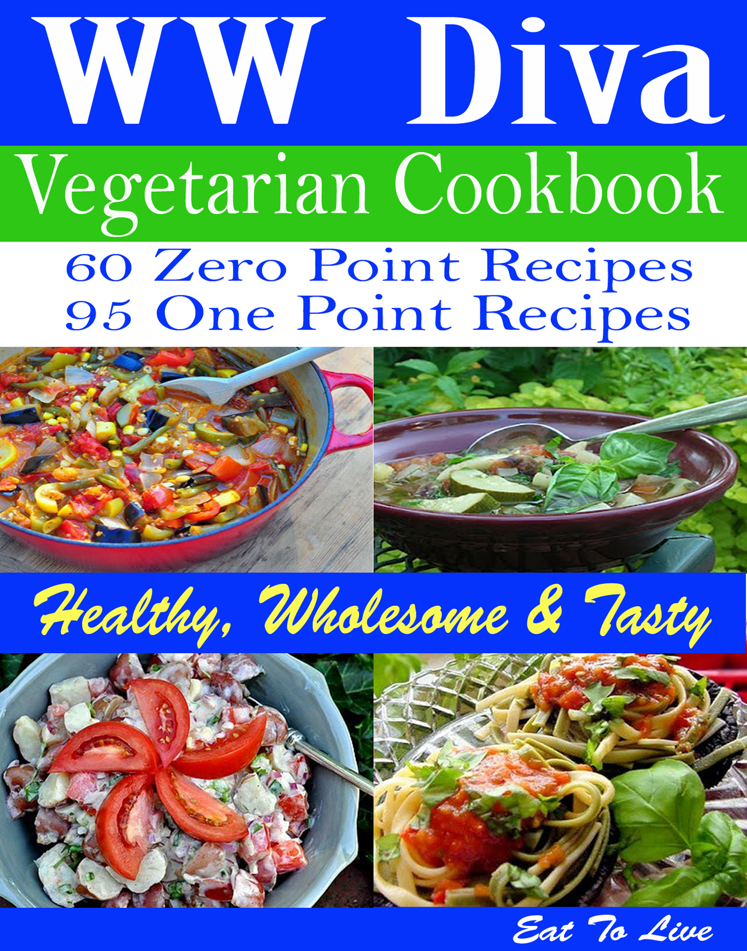 WW Diva Vegetarian Cookbook: 60 Zero Point Recipes 95 One Point Recipes: Healthy, Wholesome & Tasty