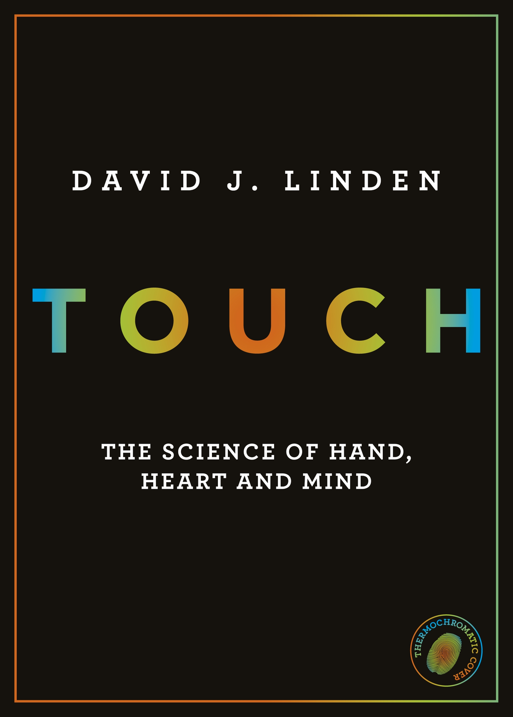 Touch The Science of Hand,  Heart and Mind