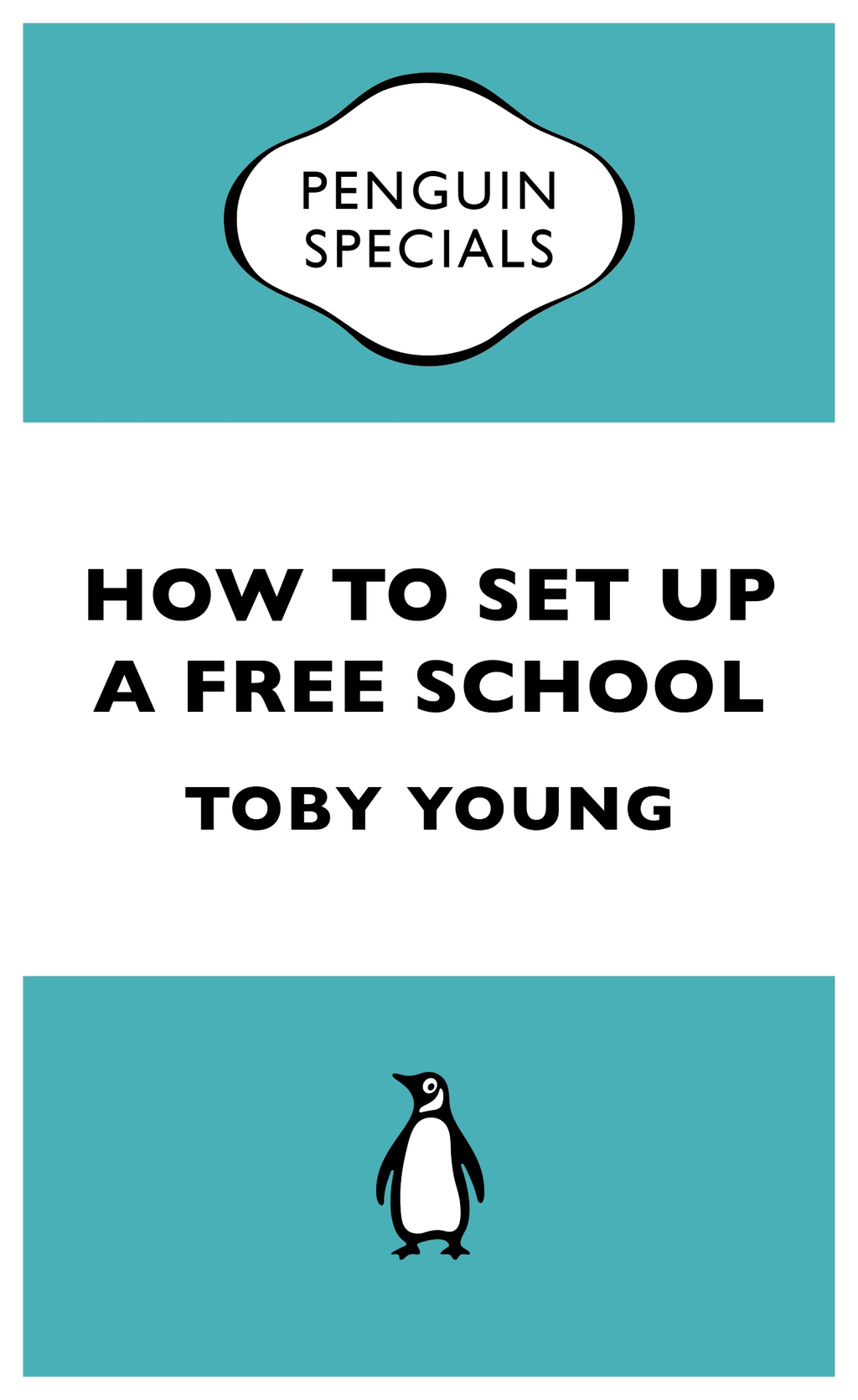How To Set Up a Free School (Penguin Specials)