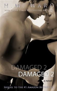 DAMAGED 2 By: H.M. Ward