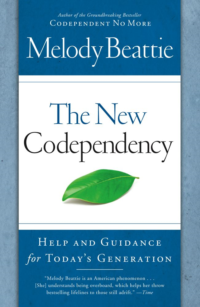 The New Codependency Help and Guidance for Today's Generation