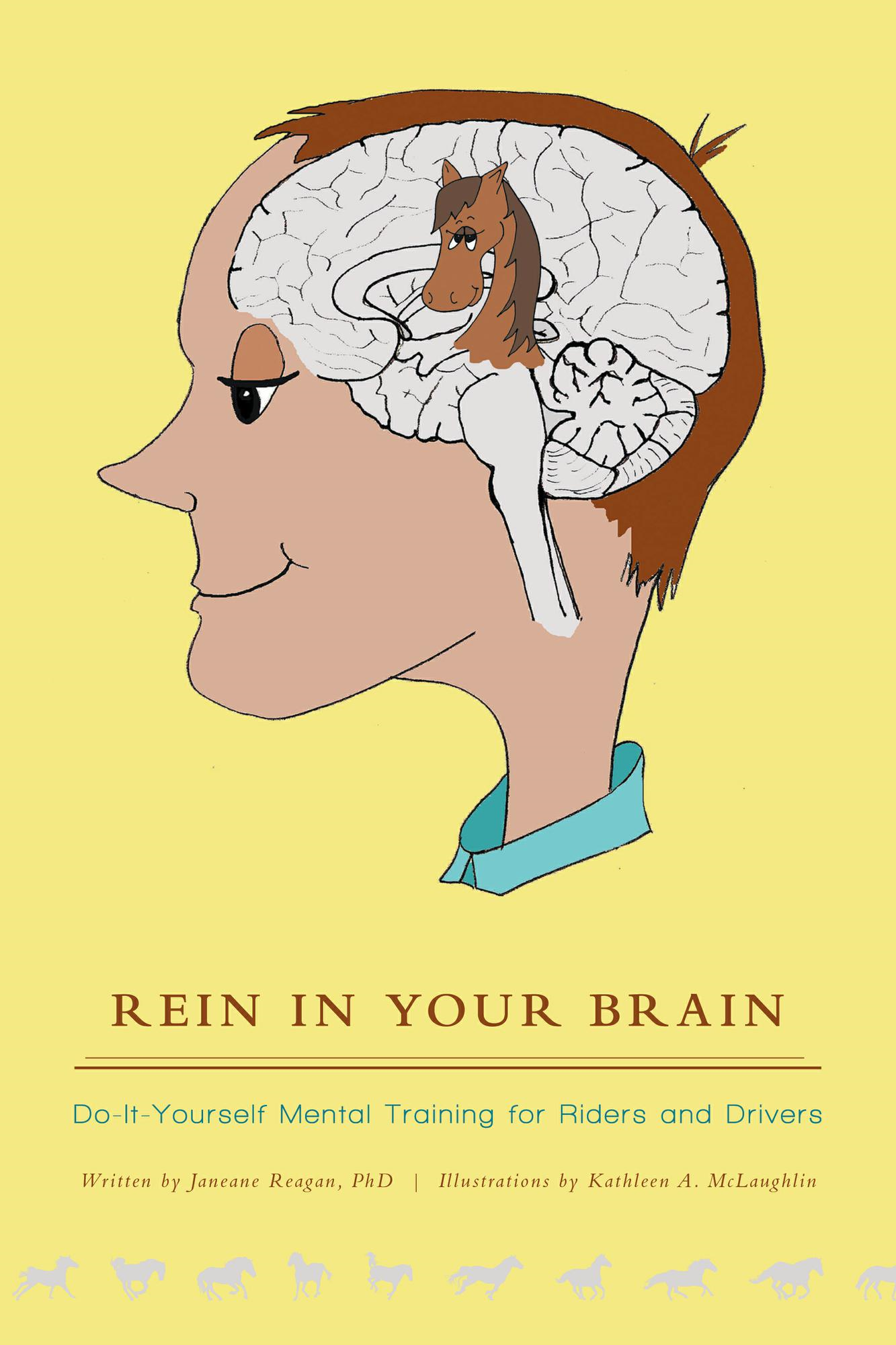 Rein in Your Brain By: Janeane Reagan