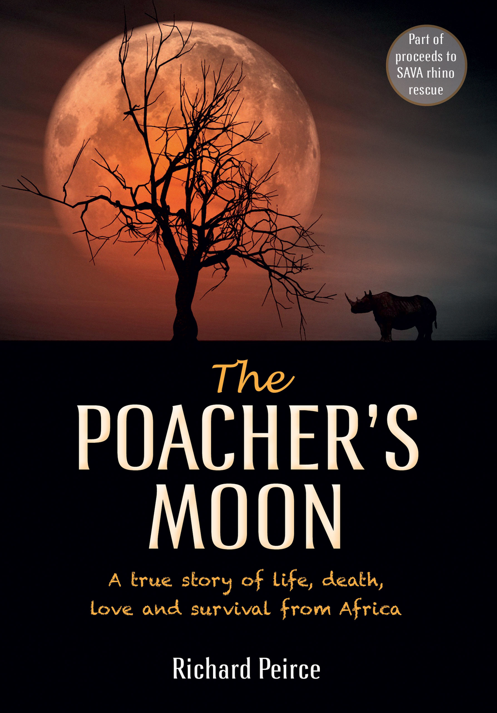 The Poacher's Moon A true story of life,  death,  love and survival from South Africa's Western Cape