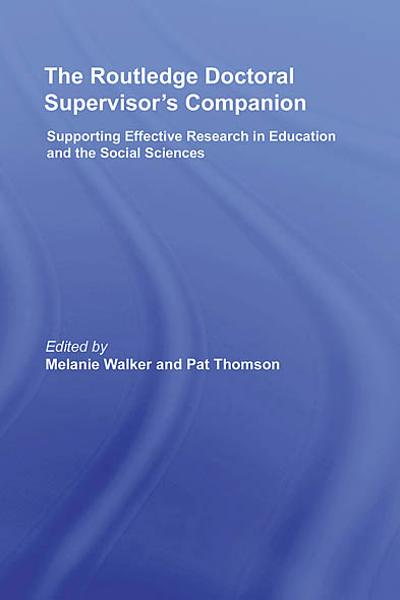 The Routledge Doctoral Supervisor's Companion Supporting Effective Research in Education and the Social Sciences