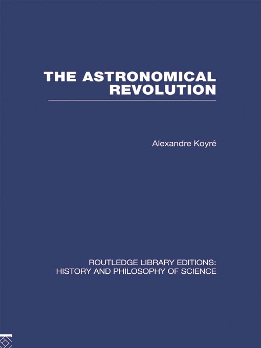The Astronomical Revolution Copernicus - Kepler - Borelli