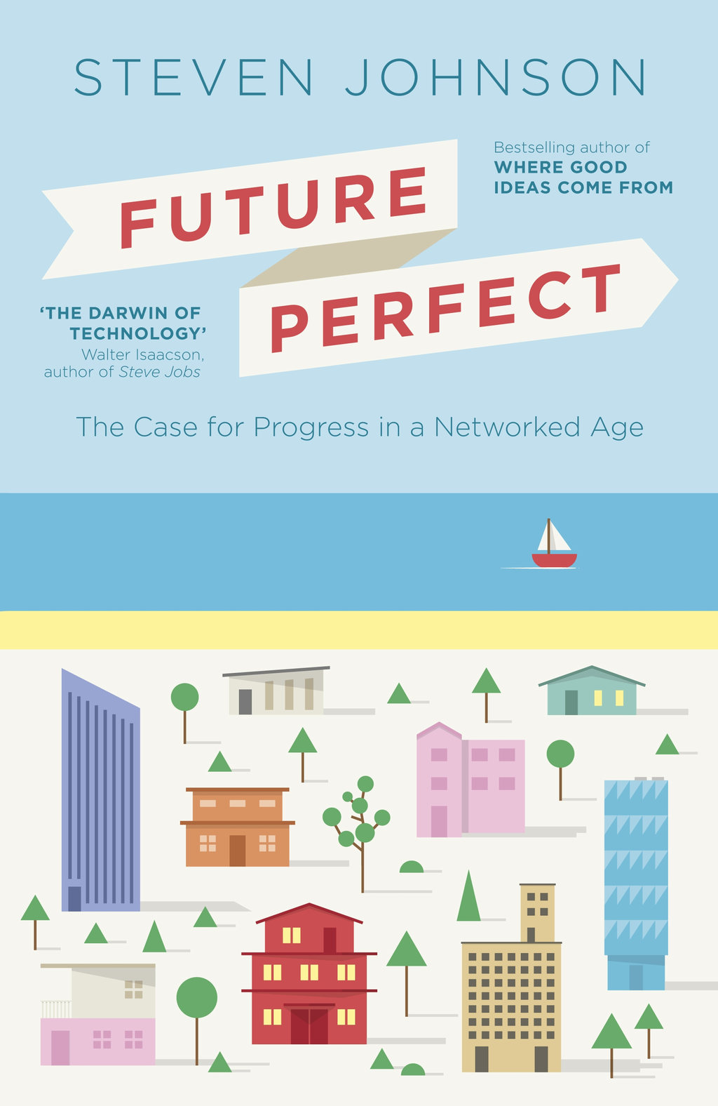 Future Perfect The Case For Progress In A Networked Age