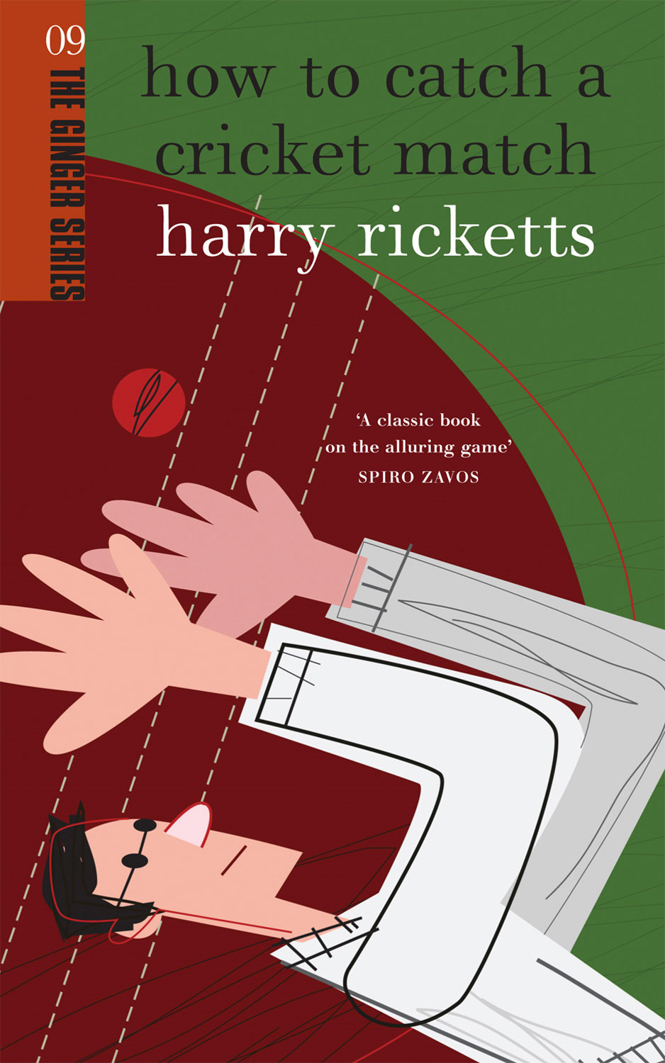 How to Catch a Cricket Match By: Harry Ricketts