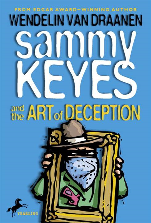 Sammy Keyes and the Art of Deception By: Wendelin Van Draanen