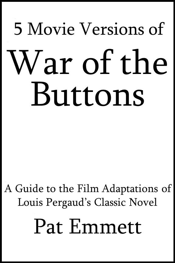 5 Movie Versions of War of the Buttons: A Guide to the Film Adaptations of Louis Pergaud's Classic Novel [Article]