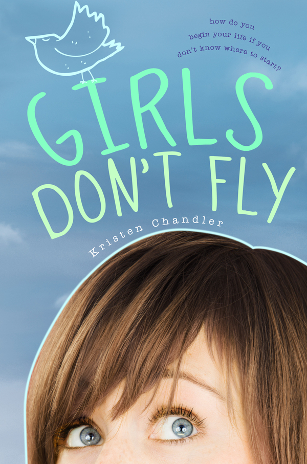 Girls Don't Fly By: Kristen Chandler