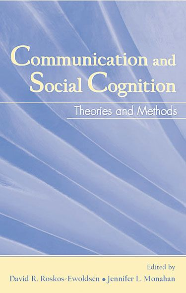 Communication and Social Cognition Theories and Methods