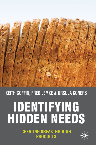 Identifying Hidden Needs Creating Breakthrough Products
