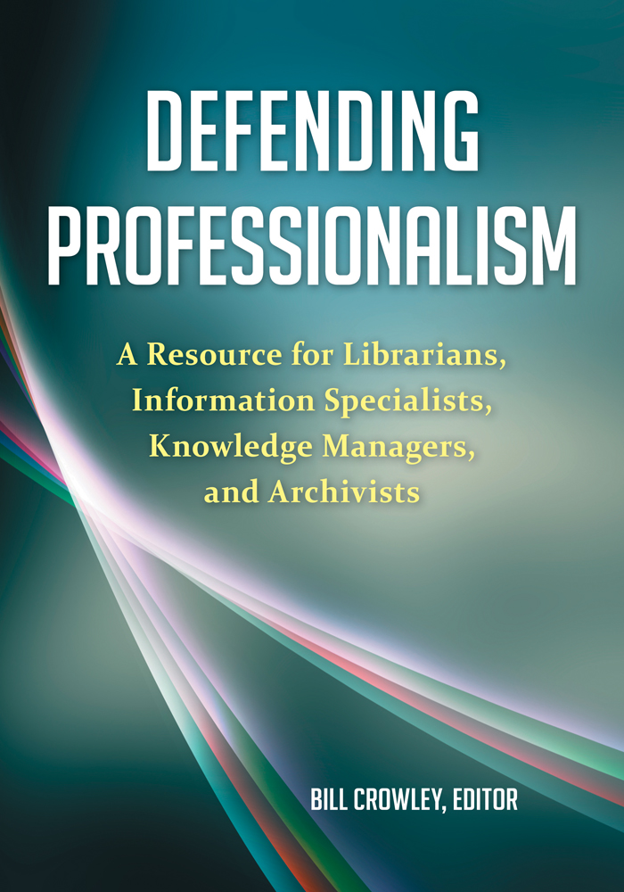 Defending Professionalism By: Bill Crowley