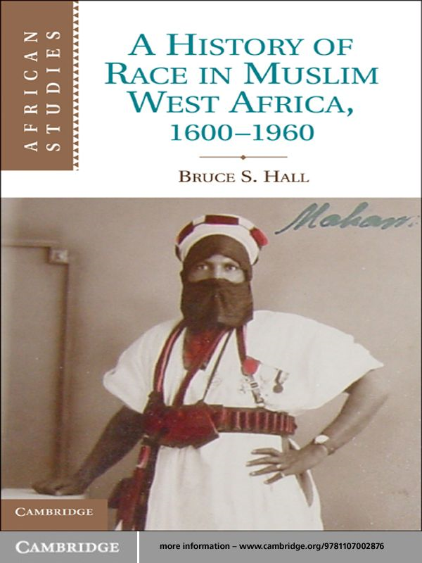 A History of Race in Muslim West Africa,  1600?1960