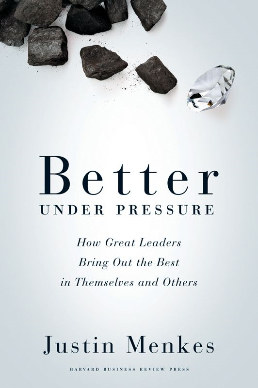 Better Under Pressure By: Justin Menkes