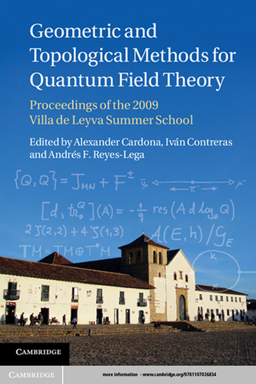 Geometric and Topological Methods for Quantum Field Theory Proceedings of the 2009 Villa de Leyva Summer School