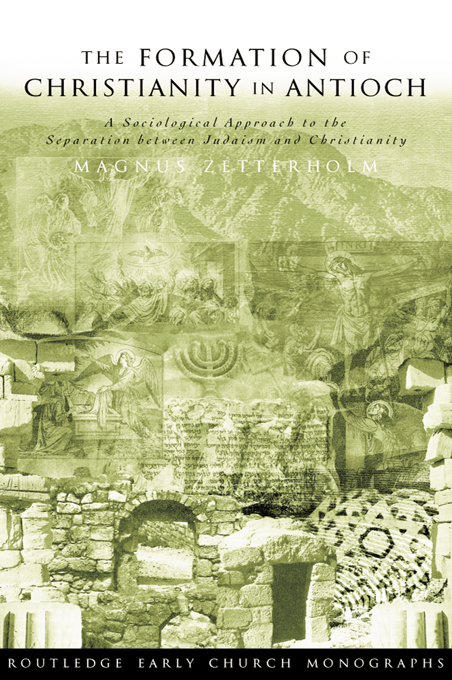 Formation of Christianity in Antioch A Social-Scientific Approach to the Separation between Judaism and Christianity