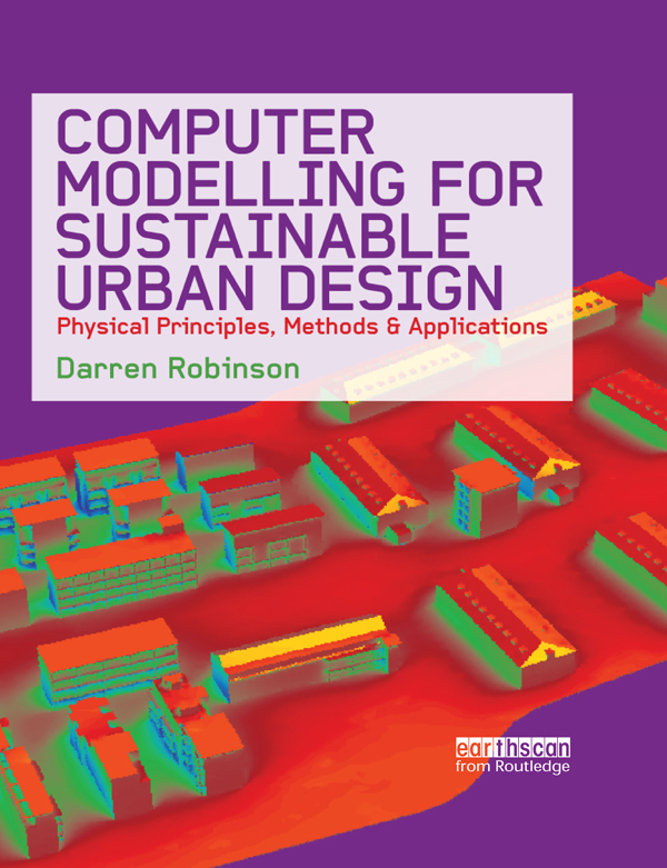 Computer Modelling for Sustainable Urban Design Physical Principles,  Methods and Applications