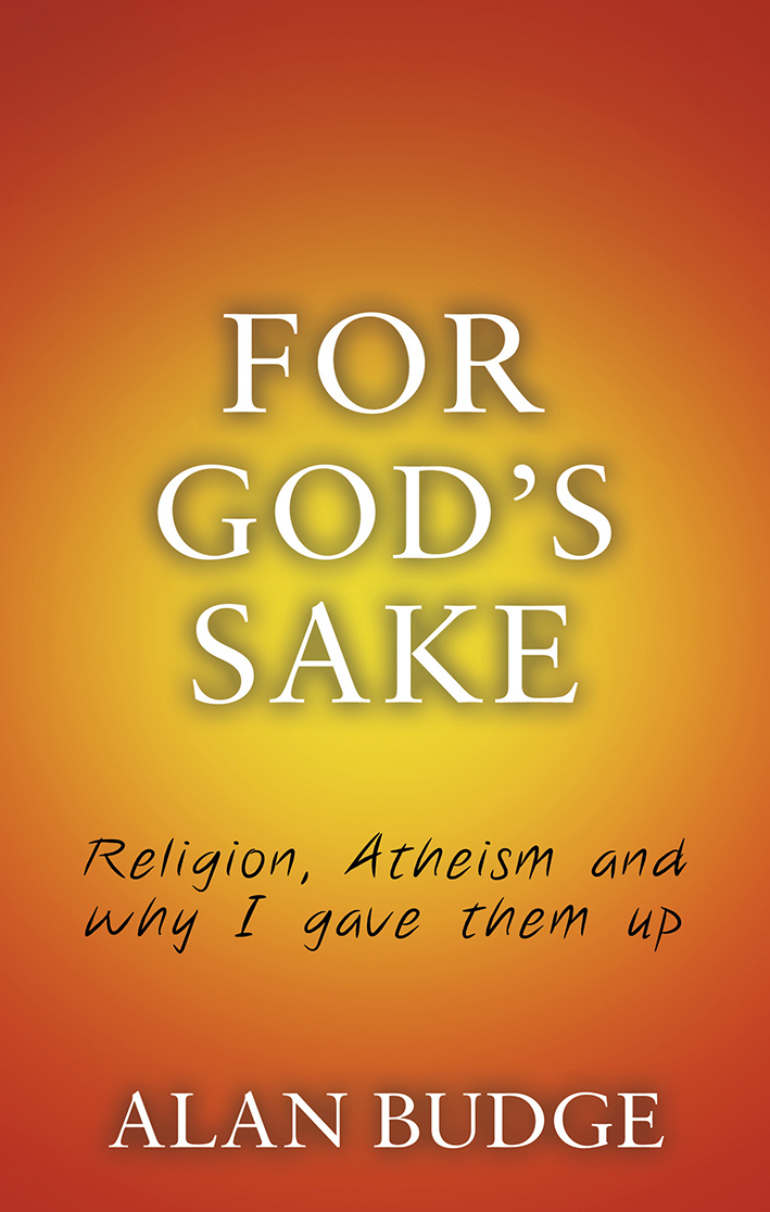 For God's Sake Religion,  Atheism,  and why I gave them up