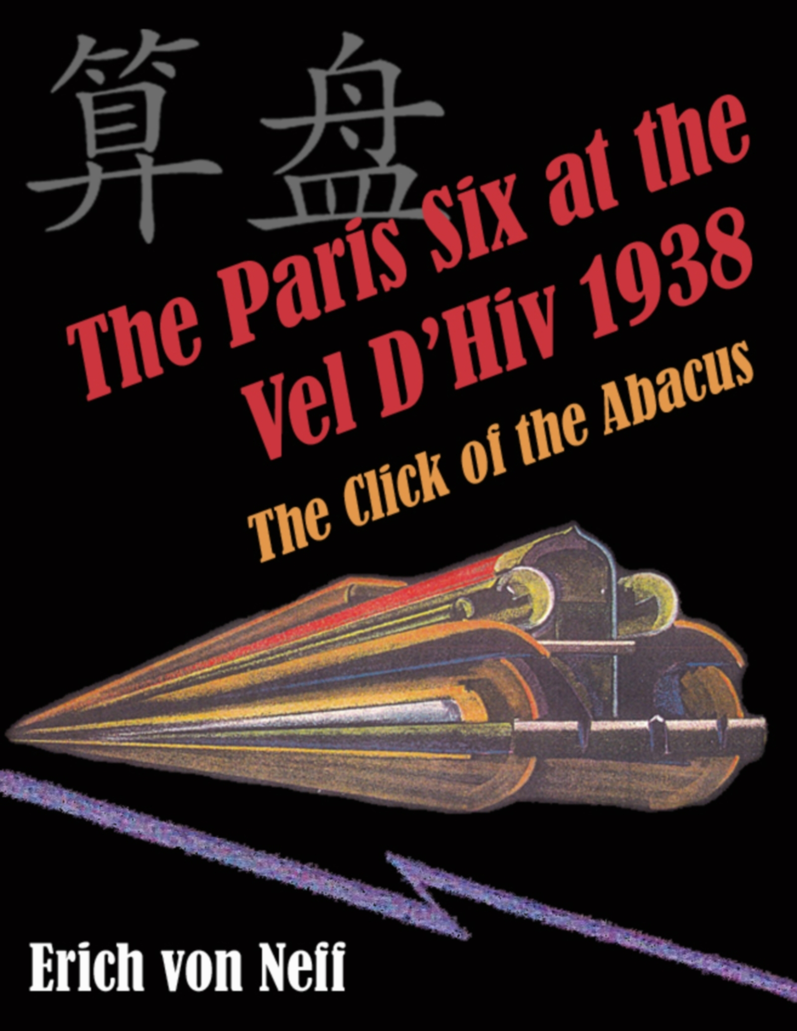 The Paris Six at the Vel D'Hiv 1938: The Click of the Abacus
