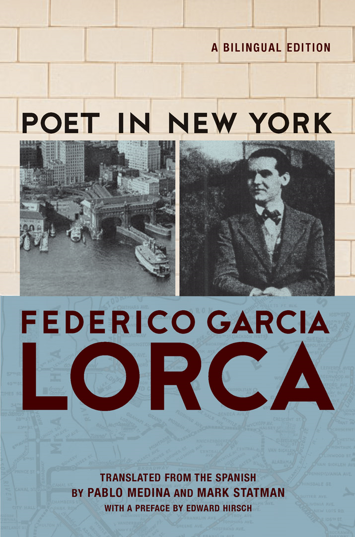 Poet in New York By: Edward Hirsch,Frederico Garcia Lorca