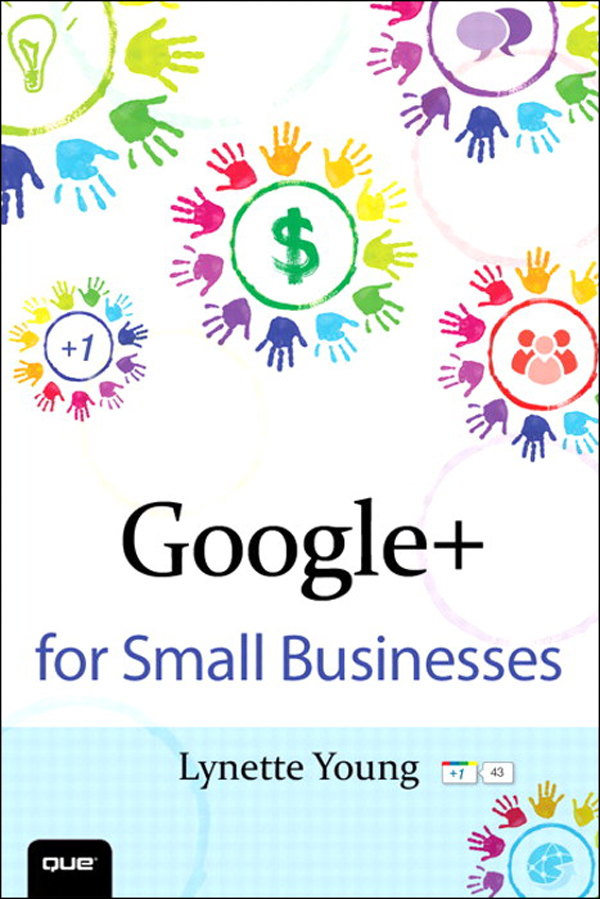 Google+ for Small Businesses By: Lynette Young