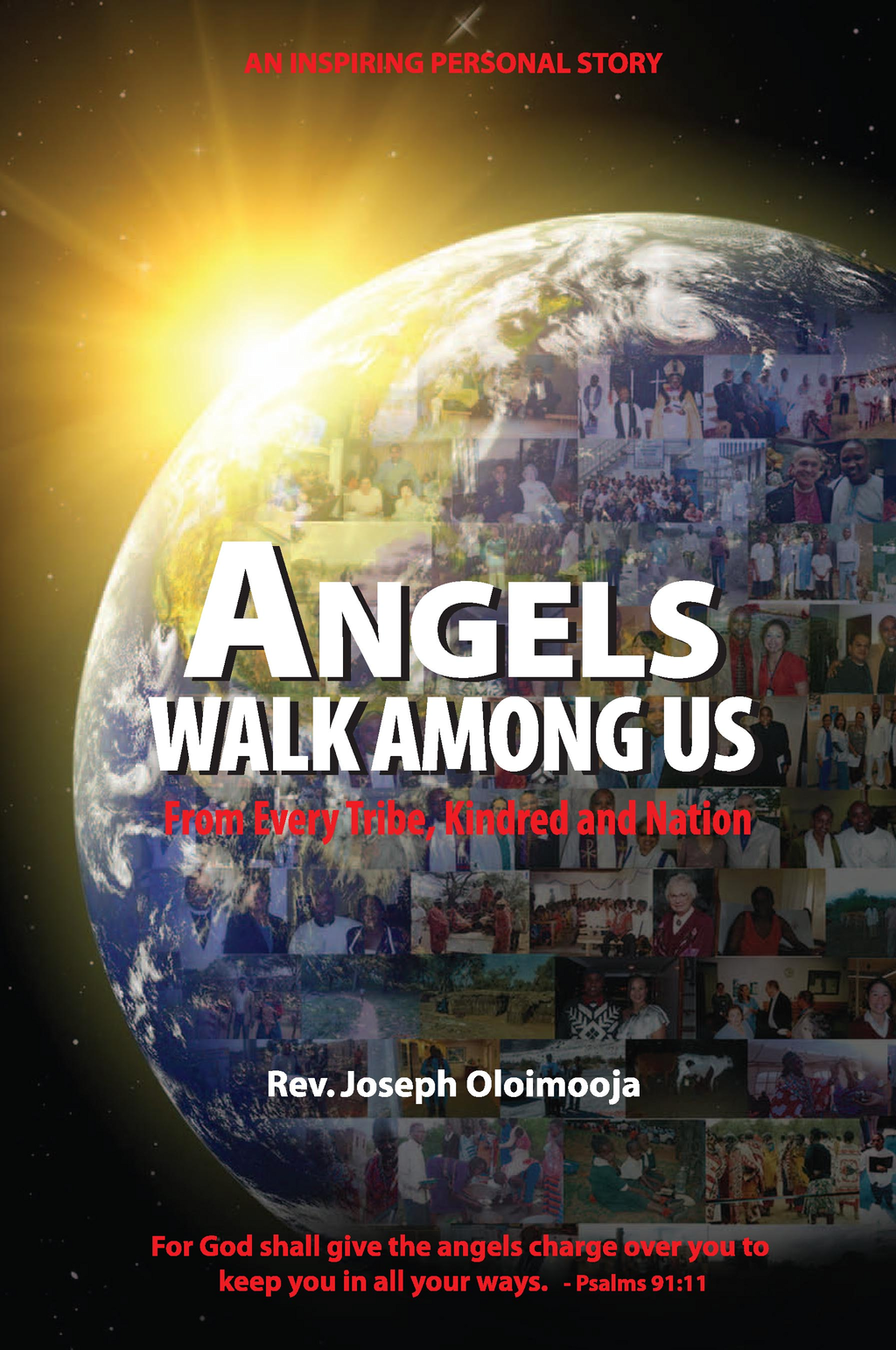 ANGELS WALK AMONG US: From Every Tribe, Kindred, and Nation By: Joseph Oloimooja