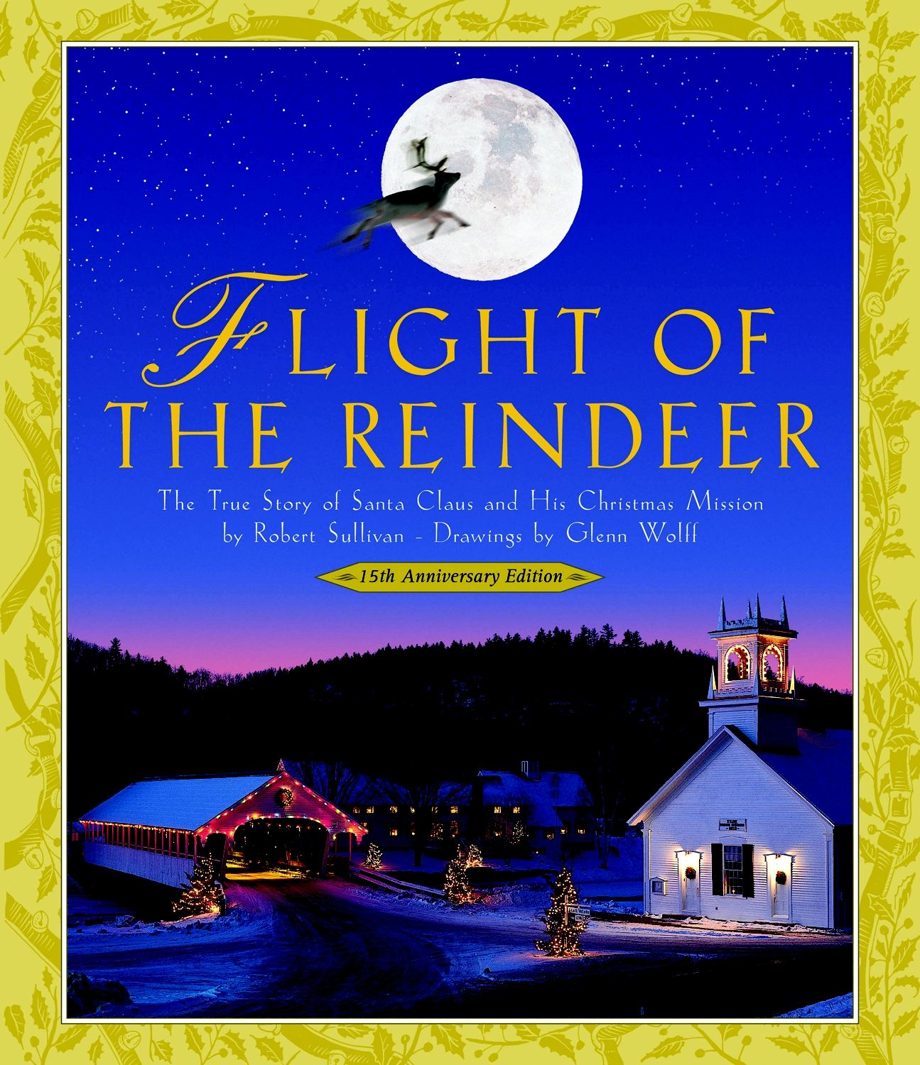 Flight of the Reindeer, 15th Anniversary Edition: The True Story of Santa Claus and His Christmas Mission By: Robert Sullivan