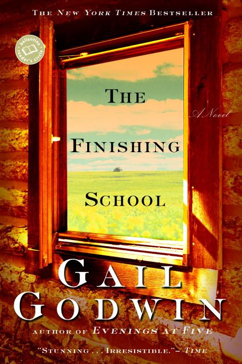The Finishing School By: Gail Godwin
