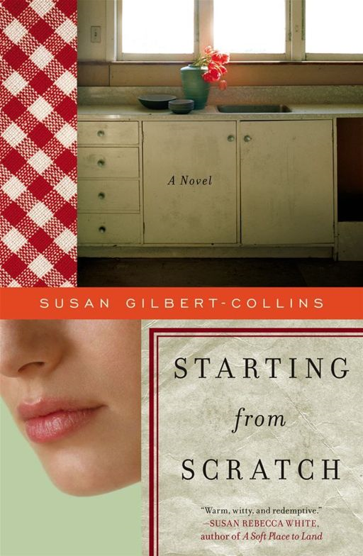 Starting from Scratch By: Susan Gilbert-Collins