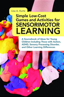 Simple Low-Cost Games And Activities For Sensorimotor Learning: A Sourcebook Of Ideas For Young Children Including Those With Au