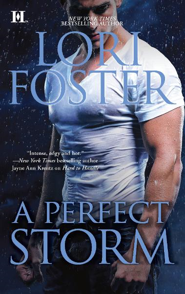 A Perfect Storm By: Lori Foster