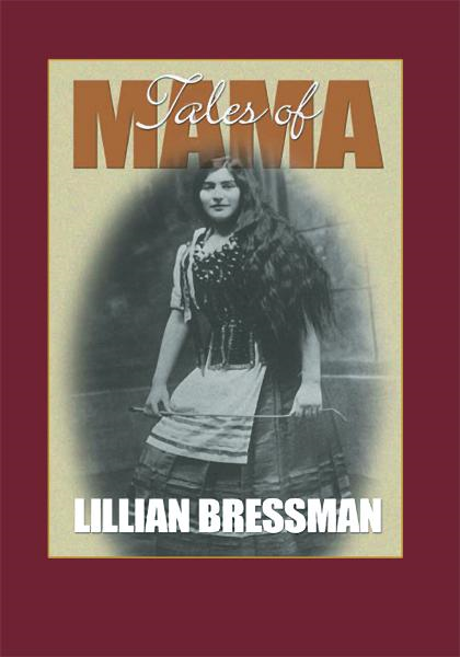 Tales of Mama and Other Reminiscences By: Lillian Bressman
