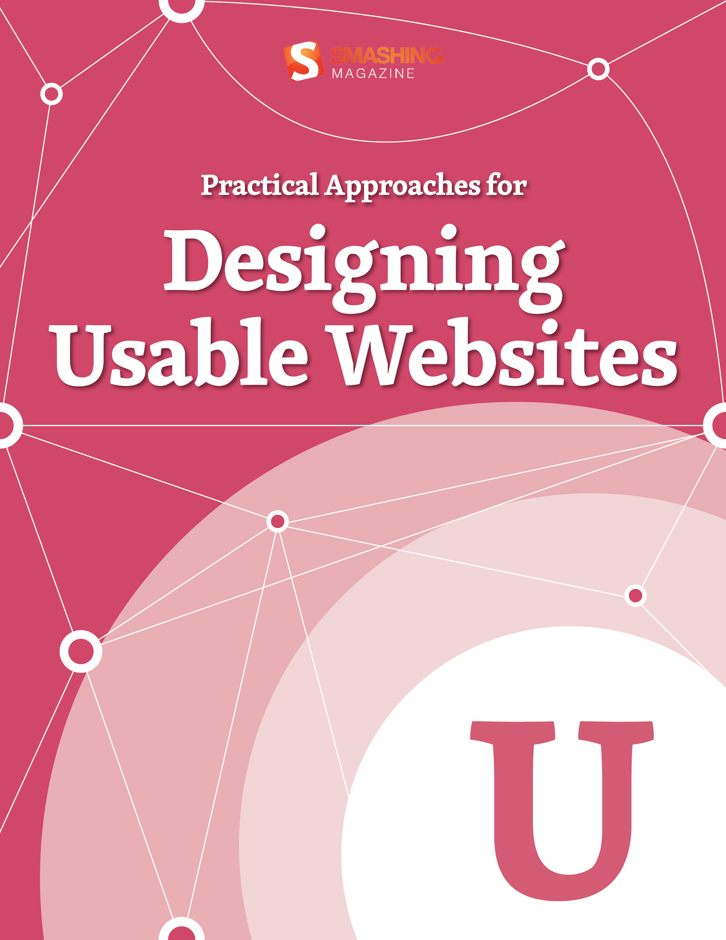Practical Approaches for Designing Usable Websites By: Smashing Magazine