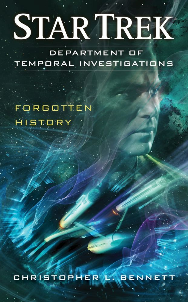 Star Trek: DTI: Forgotten History By: Christopher L. Bennett