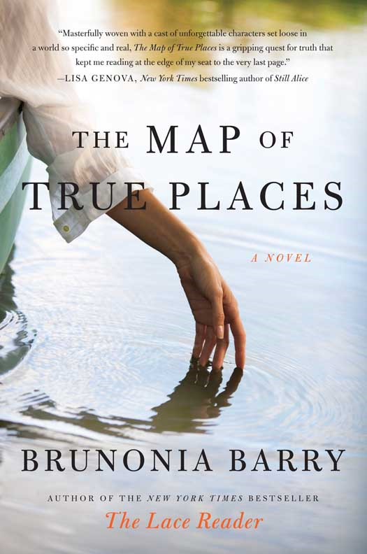 The Map of True Places By: Brunonia Barry